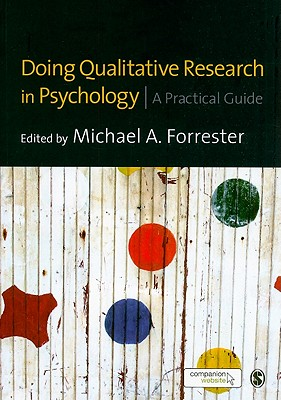 Doing Qualitative Research in Psychology By Forrester, Michael (EDT)